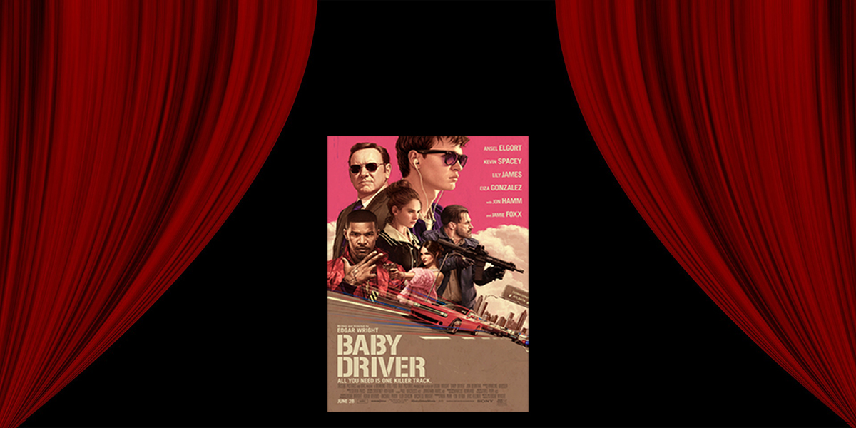 """Baby Driver Review-""""A testament to Edgar Wright's unique style of storytelling"""""""